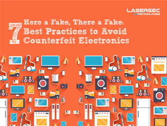 Here a Fake, There a Fake: 7 Best Practices to Avoid Counterfeit Electronics